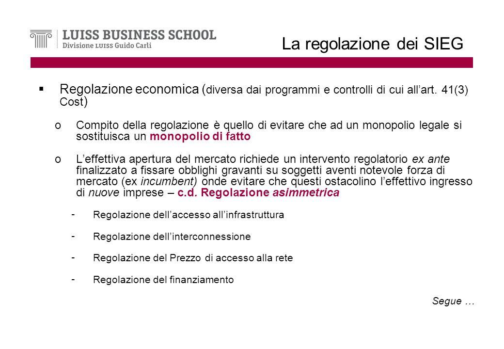La regolazione dei SIEG Regolazione economica ( diversa dai programmi e controlli di cui allart.