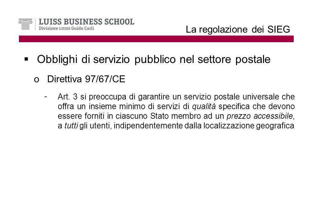 La regolazione dei SIEG Obblighi di servizio pubblico nel settore postale oDirettiva 97/67/CE - Art.