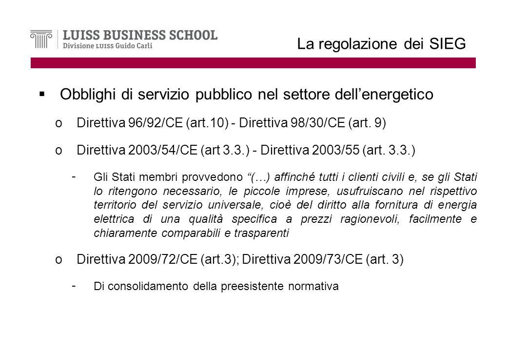 La regolazione dei SIEG Obblighi di servizio pubblico nel settore dellenergetico oDirettiva 96/92/CE (art.10) - Direttiva 98/30/CE (art.