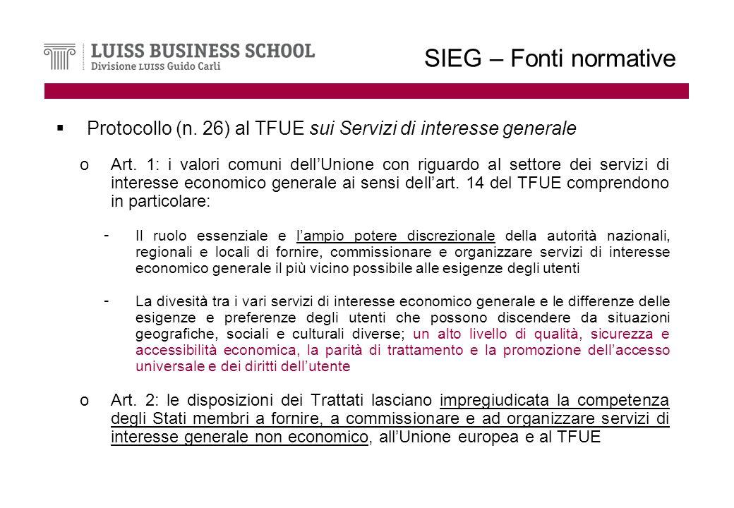 SIEG – Fonti normative Protocollo (n. 26) al TFUE sui Servizi di interesse generale oArt.