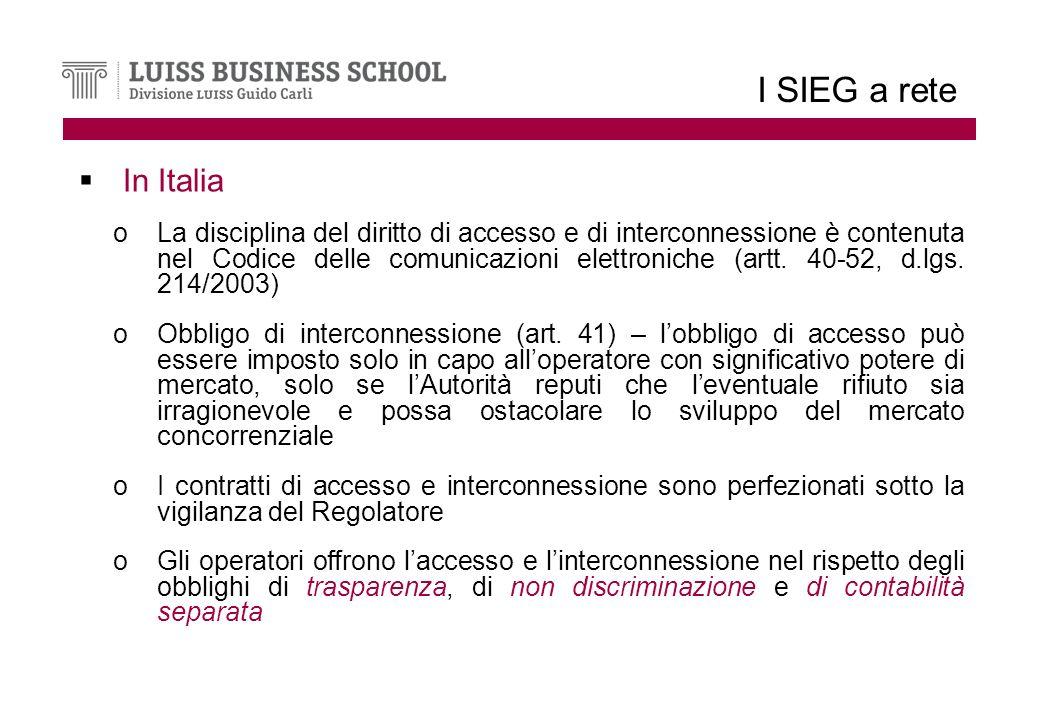 I SIEG a rete In Italia oLa disciplina del diritto di accesso e di interconnessione è contenuta nel Codice delle comunicazioni elettroniche (artt.