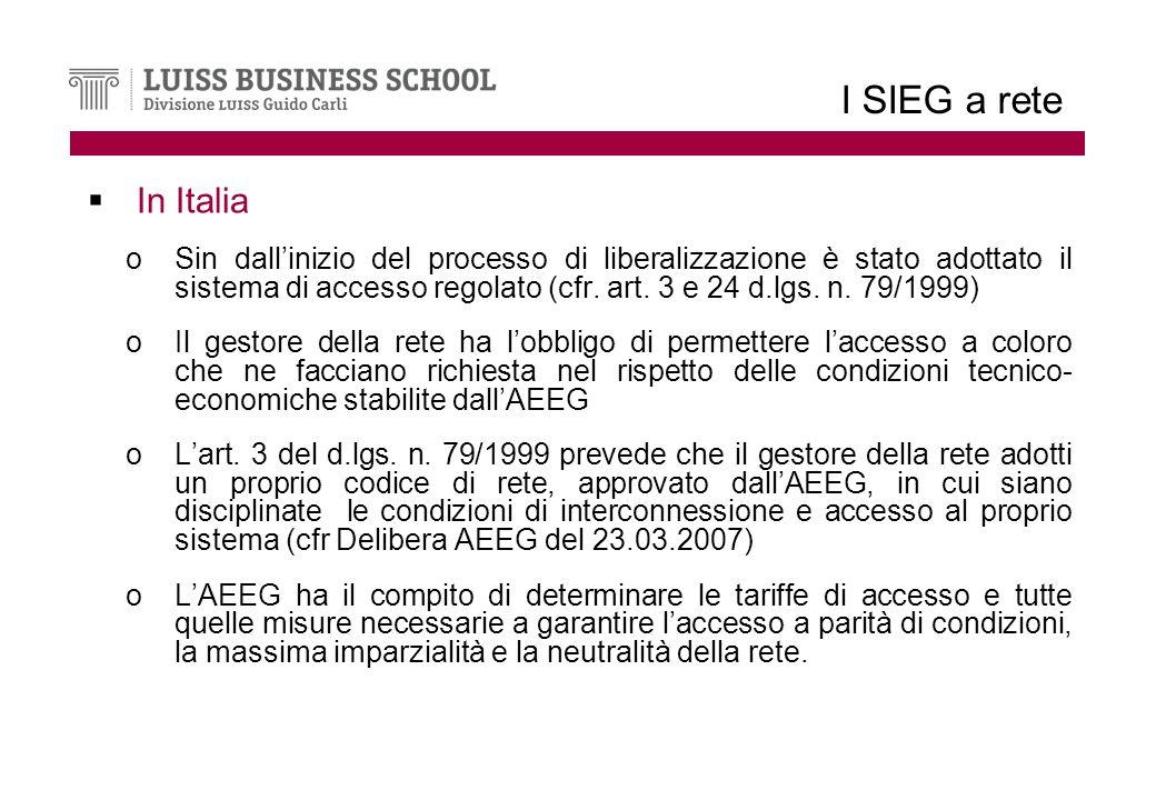 I SIEG a rete In Italia oSin dallinizio del processo di liberalizzazione è stato adottato il sistema di accesso regolato (cfr.