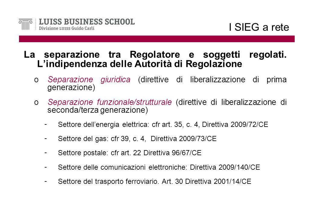 I SIEG a rete La separazione tra Regolatore e soggetti regolati.