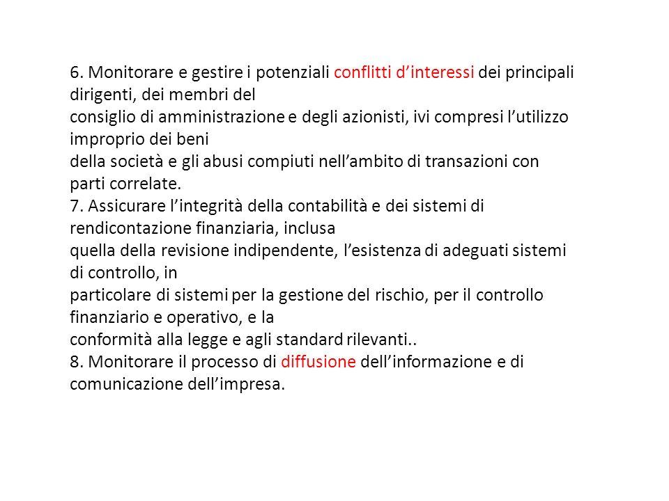 6. Monitorare e gestire i potenziali conflitti dinteressi dei principali dirigenti, dei membri del consiglio di amministrazione e degli azionisti, ivi