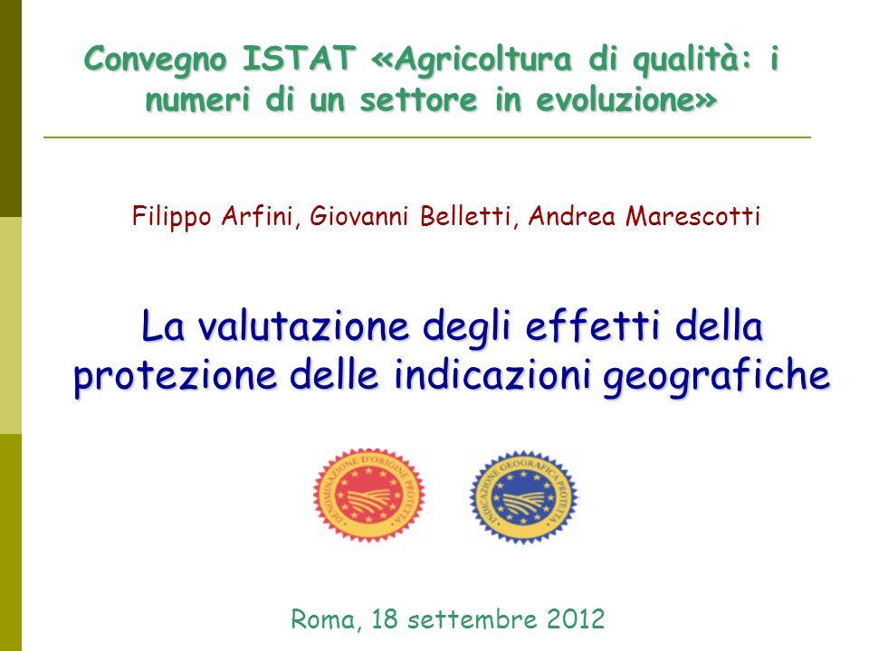 Convegno ISTAT «Agricoltura di qualità: i numeri di un settore in evoluzione» Filippo Arfini, Giovanni Belletti, Andrea Marescotti La valutazione degl