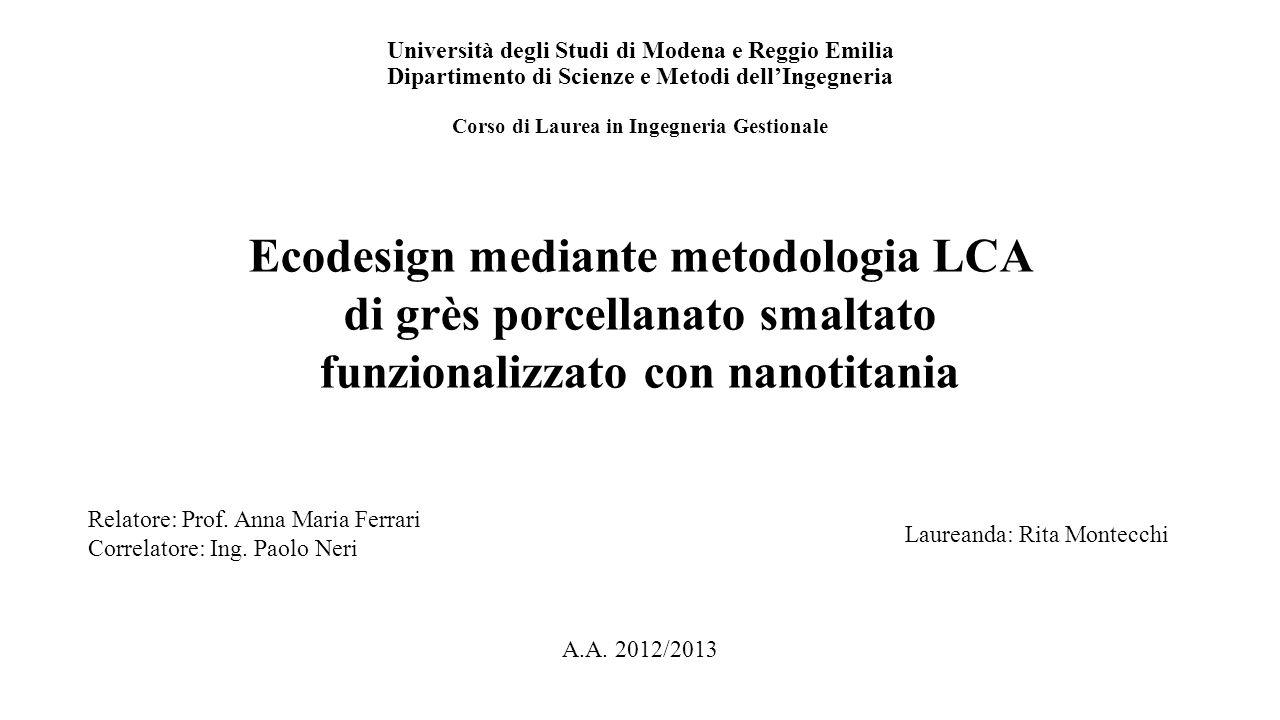 Corso di Laurea in Ingegneria Gestionale Ecodesign mediante metodologia LCA di grès porcellanato smaltato funzionalizzato con nanotitania Università d