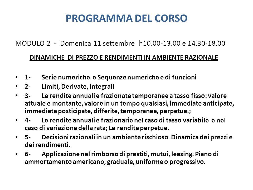 PROGRAMMA DEL CORSO MODULO 2 - Domenica 11 settembre h10.00-13.00 e 14.30-18.00 DINAMICHE DI PREZZO E RENDIMENTI IN AMBIENTE RAZIONALE 1- Serie numeri