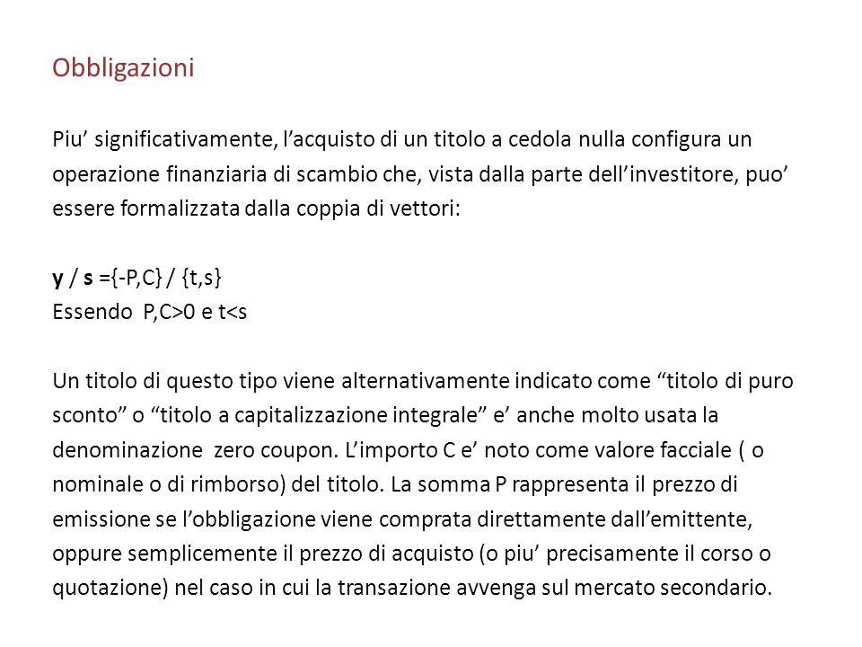 Obbligazioni Piu significativamente, lacquisto di un titolo a cedola nulla configura un operazione finanziaria di scambio che, vista dalla parte delli
