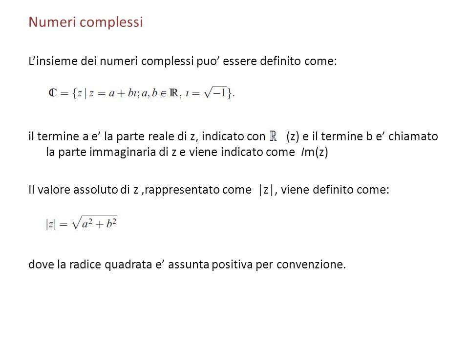 Numeri complessi Linsieme dei numeri complessi puo essere definito come: il termine a e la parte reale di z, indicato con (z) e il termine b e chiamat