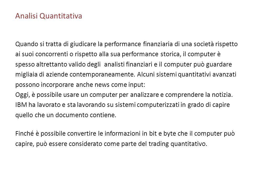 Analisi Quantitativa Quando si tratta di giudicare la performance finanziaria di una società rispetto ai suoi concorrenti o rispetto alla sua performa