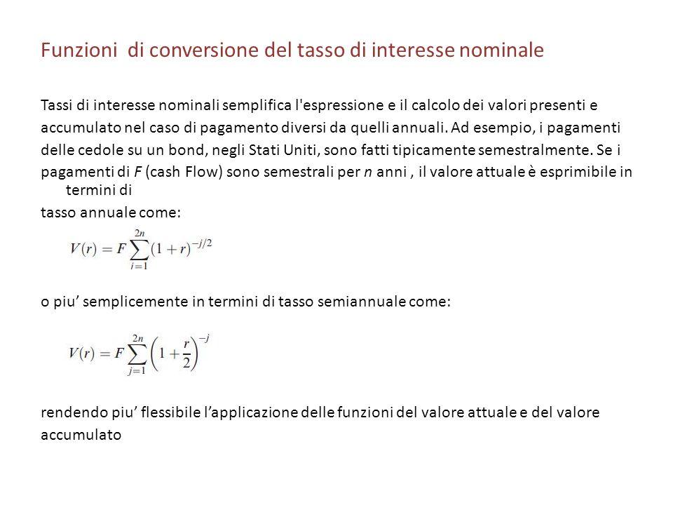 Funzioni di conversione del tasso di interesse nominale Tassi di interesse nominali semplifica l'espressione e il calcolo dei valori presenti e accumu