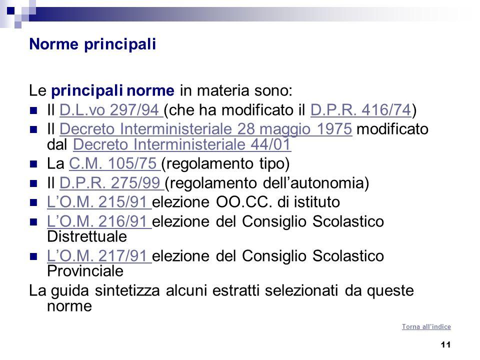 11 Norme principali Le principali norme in materia sono: Il D.L.vo 297/94 (che ha modificato il D.P.R.