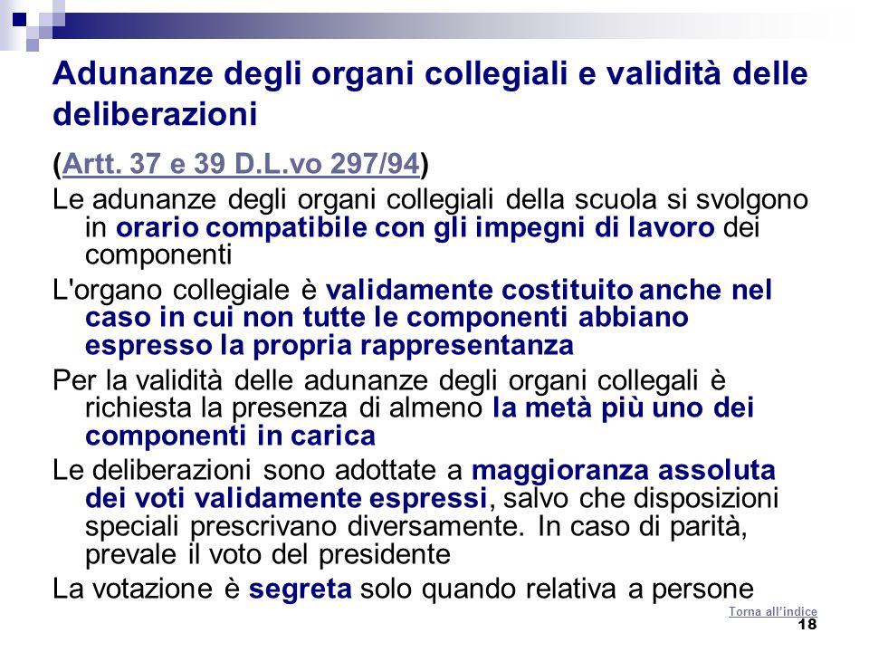 18 Adunanze degli organi collegiali e validità delle deliberazioni (Artt. 37 e 39 D.L.vo 297/94)Artt. 37 e 39 D.L.vo 297/94 Le adunanze degli organi c