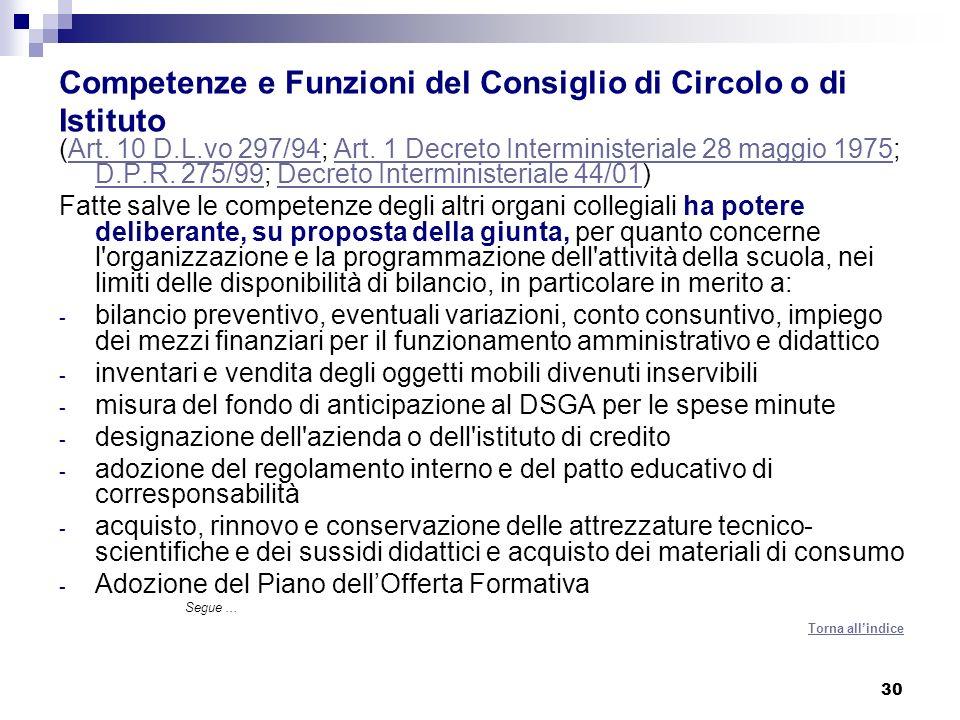 30 Competenze e Funzioni del Consiglio di Circolo o di Istituto (Art. 10 D.L.vo 297/94; Art. 1 Decreto Interministeriale 28 maggio 1975; D.P.R. 275/99