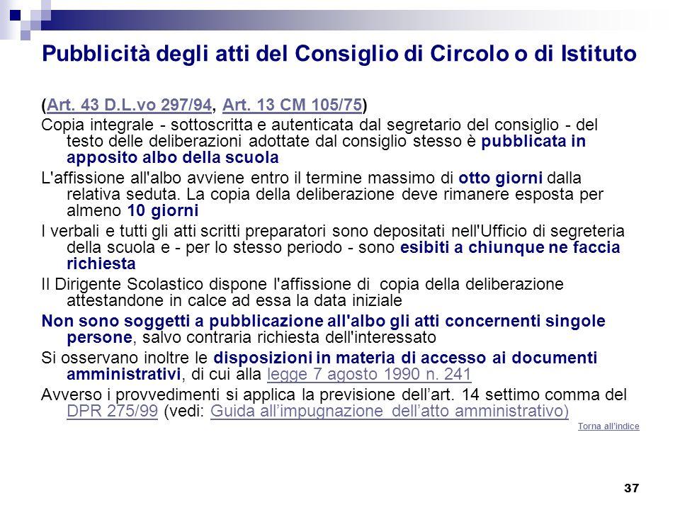37 Pubblicità degli atti del Consiglio di Circolo o di Istituto (Art. 43 D.L.vo 297/94, Art. 13 CM 105/75)Art. 43 D.L.vo 297/94Art. 13 CM 105/75 Copia