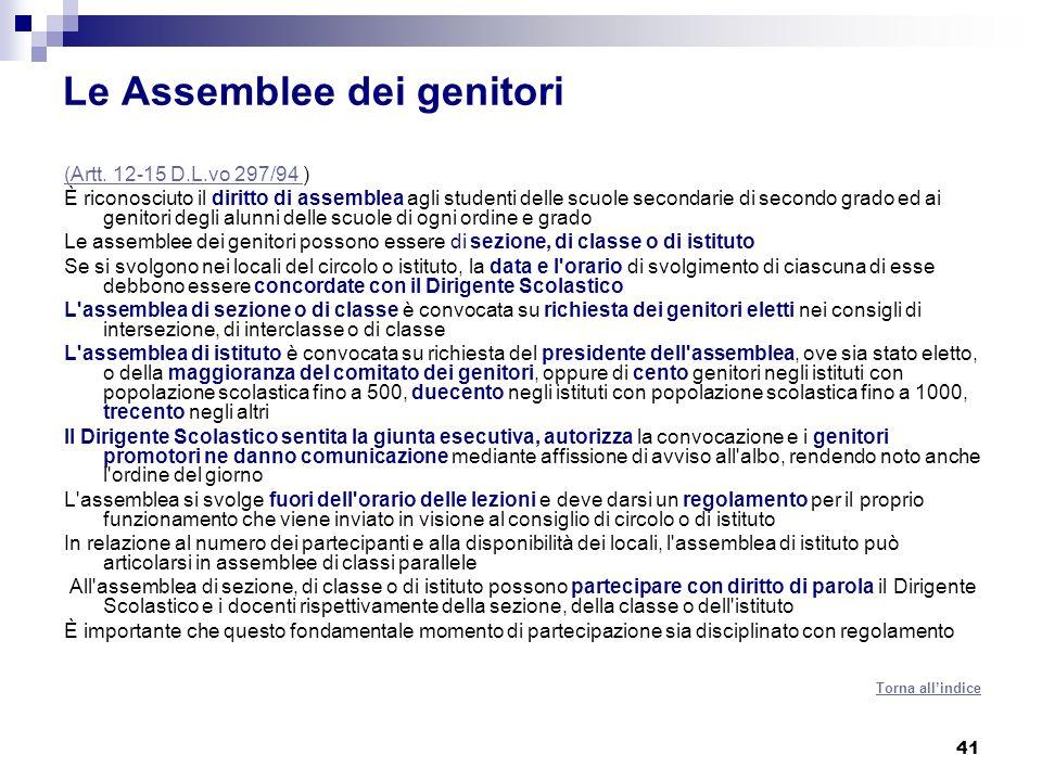 41 Le Assemblee dei genitori (Artt. 12-15 D.L.vo 297/94 (Artt. 12-15 D.L.vo 297/94 ) È riconosciuto il diritto di assemblea agli studenti delle scuole