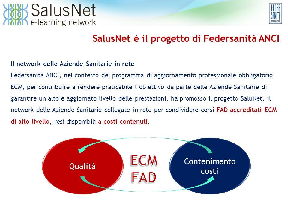 Una opportunità per le ASL La possibilità di realizzare internamente i corsi Aziendali, con il supporto si SaluNet ha un doppio vantaggio.