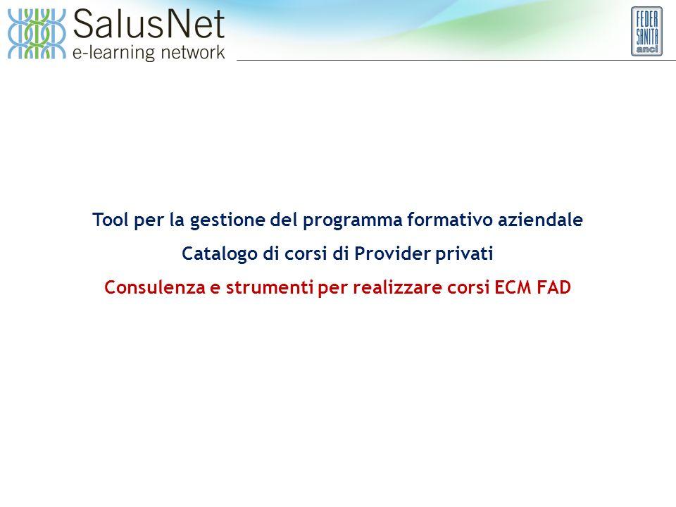 Tool per la gestione del programma formativo aziendale Catalogo di corsi di Provider privati Consulenza e strumenti per realizzare corsi ECM FAD