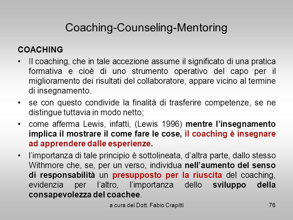 Coaching-Counseling-Mentoring COACHING Il coaching, che in tale accezione assume il significato di una pratica formativa e cioè di uno strumento opera