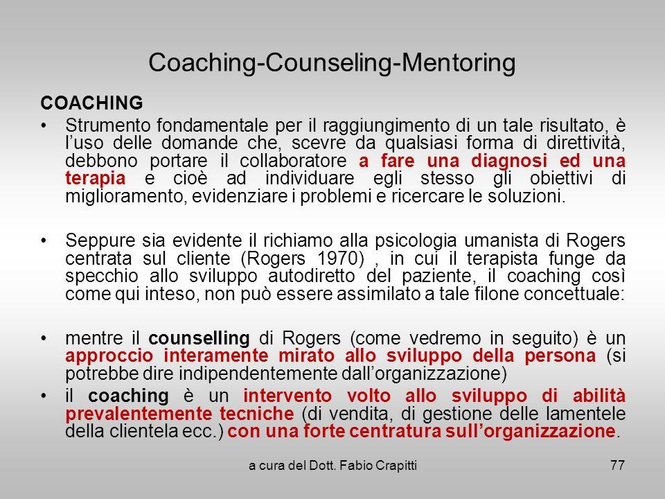 Coaching-Counseling-Mentoring COACHING Strumento fondamentale per il raggiungimento di un tale risultato, è luso delle domande che, scevre da qualsias