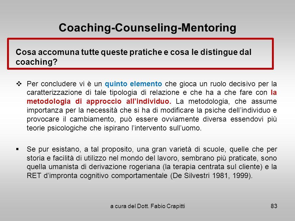 Coaching-Counseling-Mentoring Cosa accomuna tutte queste pratiche e cosa le distingue dal coaching? Per concludere vi è un quinto elemento che gioca u