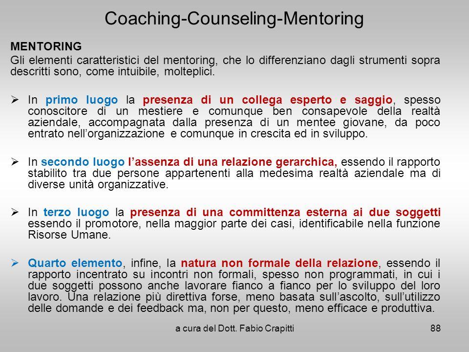 Coaching-Counseling-Mentoring MENTORING Gli elementi caratteristici del mentoring, che lo differenziano dagli strumenti sopra descritti sono, come int