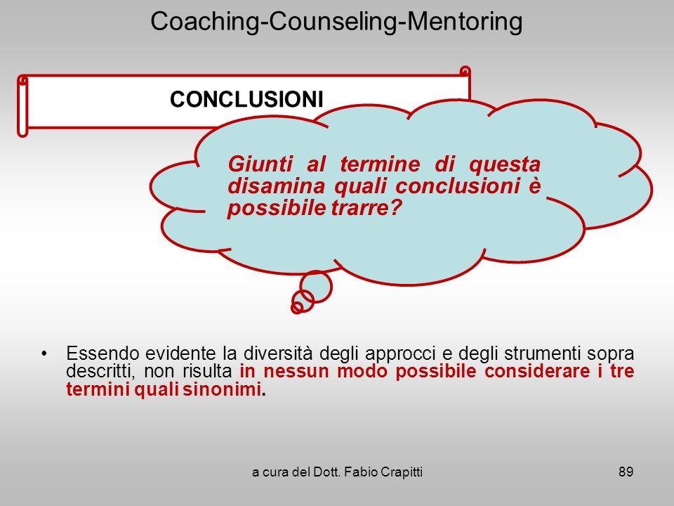 Coaching-Counseling-Mentoring Essendo evidente la diversità degli approcci e degli strumenti sopra descritti, non risulta in nessun modo possibile con