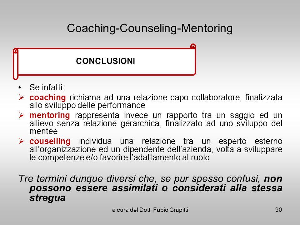 Coaching-Counseling-Mentoring Se infatti: coaching richiama ad una relazione capo collaboratore, finalizzata allo sviluppo delle performance mentoring