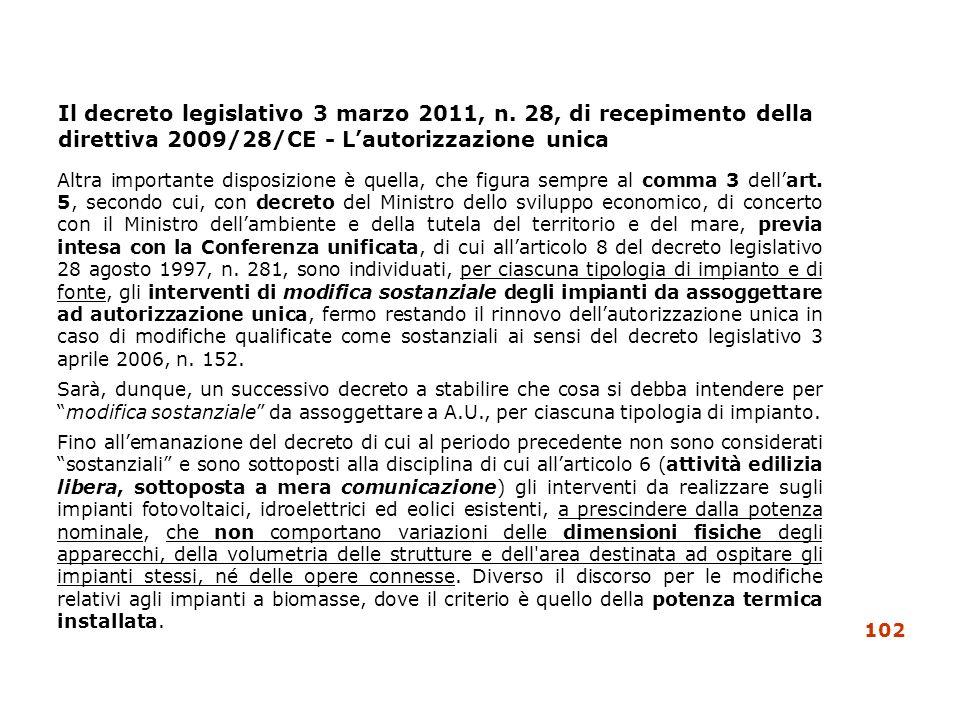 Il decreto legislativo 3 marzo 2011, n. 28, di recepimento della direttiva 2009/28/CE - Lautorizzazione unica Altra importante disposizione è quella,