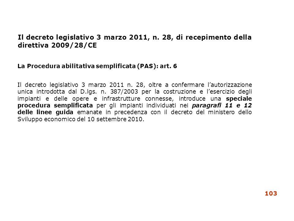Il decreto legislativo 3 marzo 2011, n. 28, di recepimento della direttiva 2009/28/CE La Procedura abilitativa semplificata (PAS): art. 6 Il decreto l