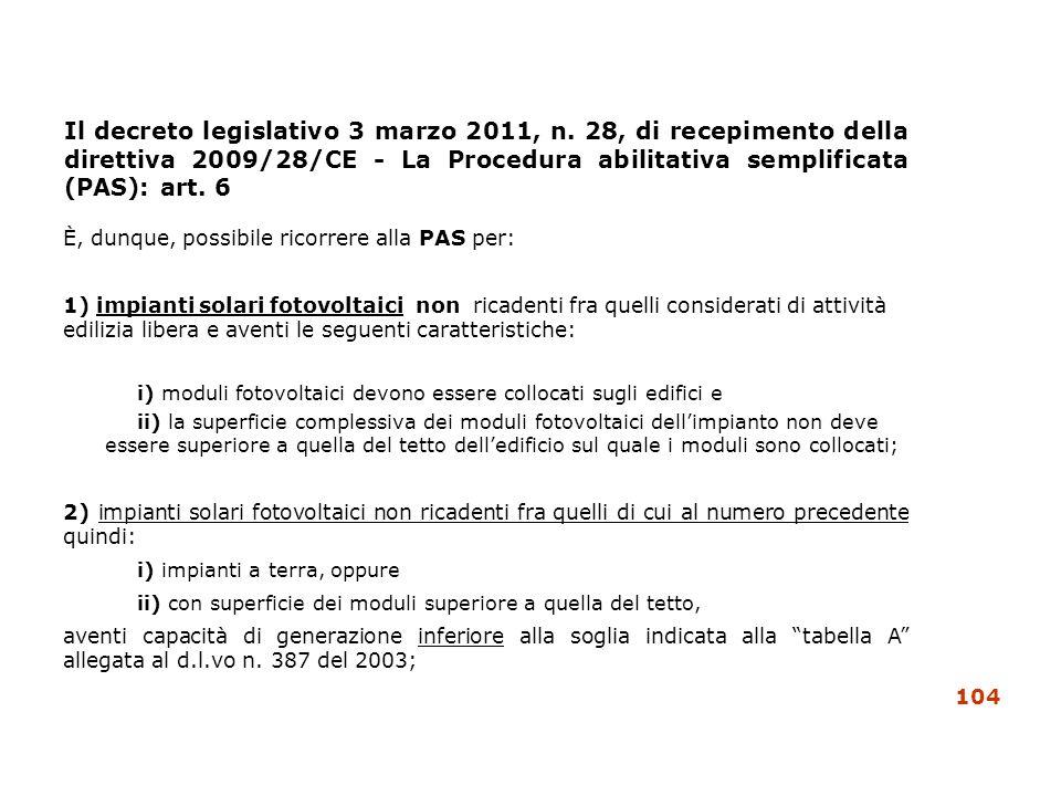 Il decreto legislativo 3 marzo 2011, n. 28, di recepimento della direttiva 2009/28/CE - La Procedura abilitativa semplificata (PAS): art. 6 È, dunque,