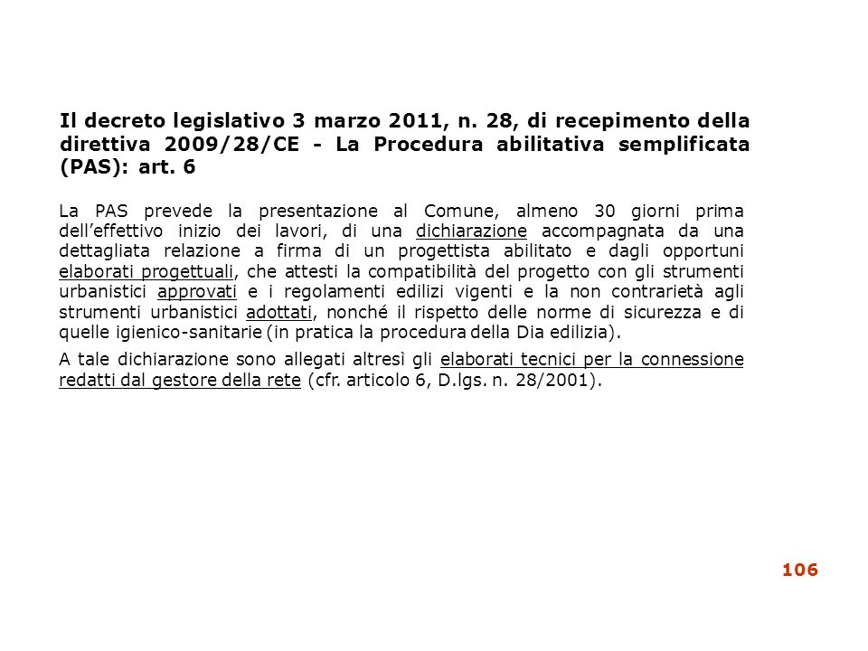 Il decreto legislativo 3 marzo 2011, n. 28, di recepimento della direttiva 2009/28/CE - La Procedura abilitativa semplificata (PAS): art. 6 La PAS pre