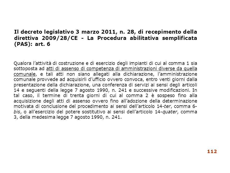 Il decreto legislativo 3 marzo 2011, n. 28, di recepimento della direttiva 2009/28/CE - La Procedura abilitativa semplificata (PAS): art. 6 Qualora la