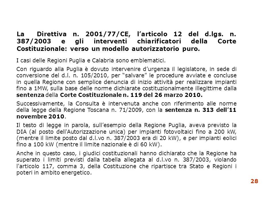 La Direttiva n. 2001/77/CE, larticolo 12 del d.lgs. n. 387/2003 e gli interventi chiarificatori della Corte Costituzionale: verso un modello autorizza