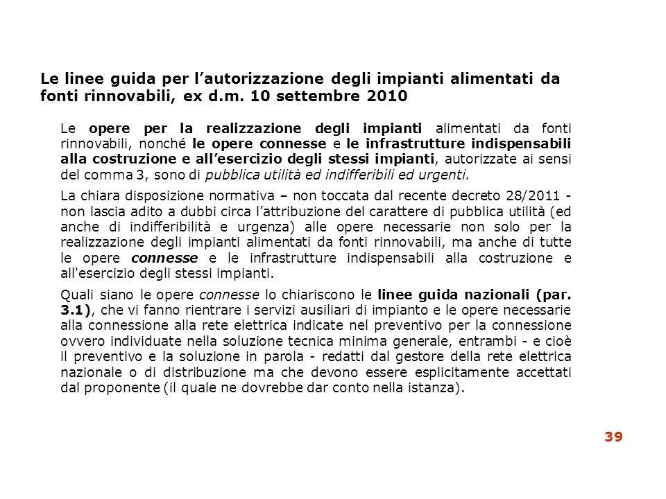 Le linee guida per lautorizzazione degli impianti alimentati da fonti rinnovabili, ex d.m. 10 settembre 2010 Le opere per la realizzazione degli impia