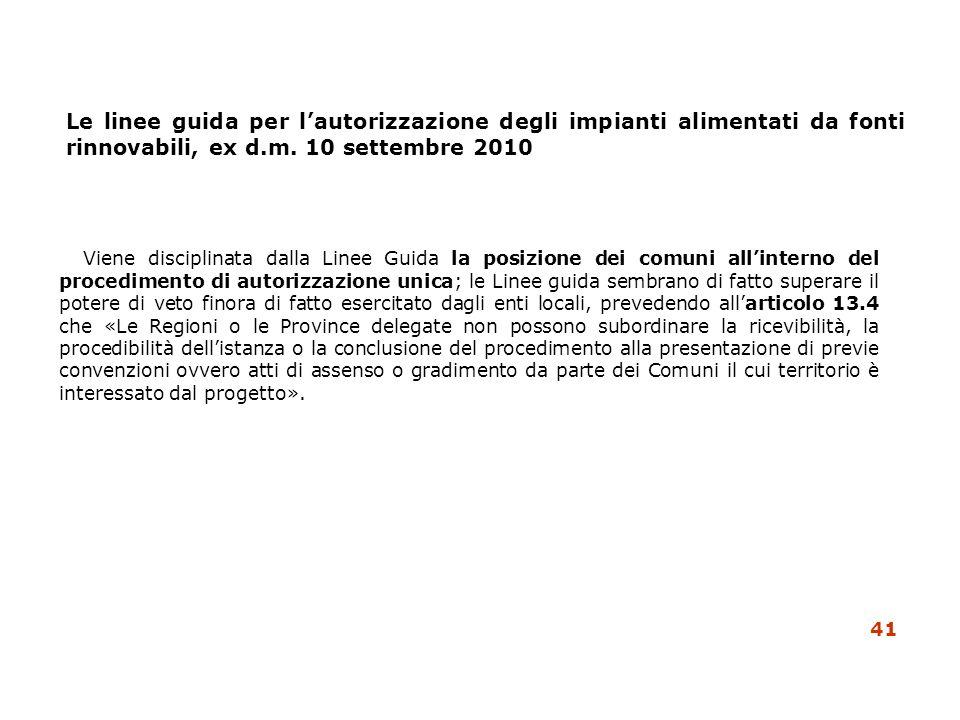 Le linee guida per lautorizzazione degli impianti alimentati da fonti rinnovabili, ex d.m. 10 settembre 2010 Viene disciplinata dalla Linee Guida la p