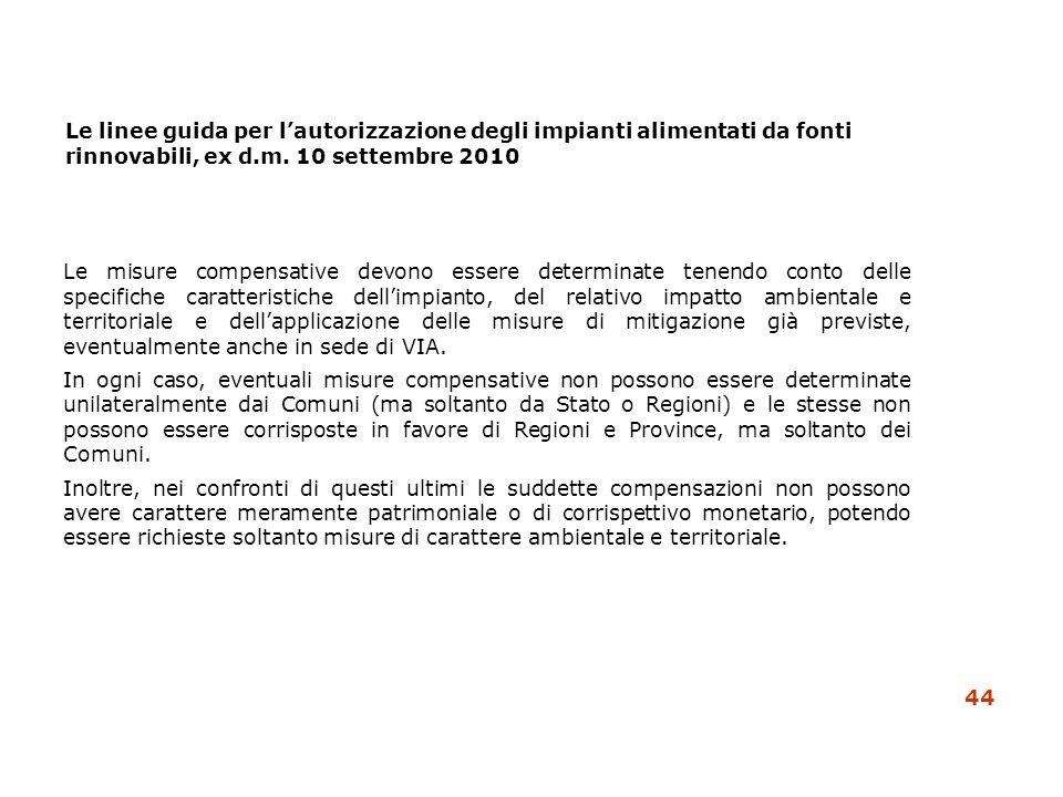 Le linee guida per lautorizzazione degli impianti alimentati da fonti rinnovabili, ex d.m. 10 settembre 2010 Le misure compensative devono essere dete