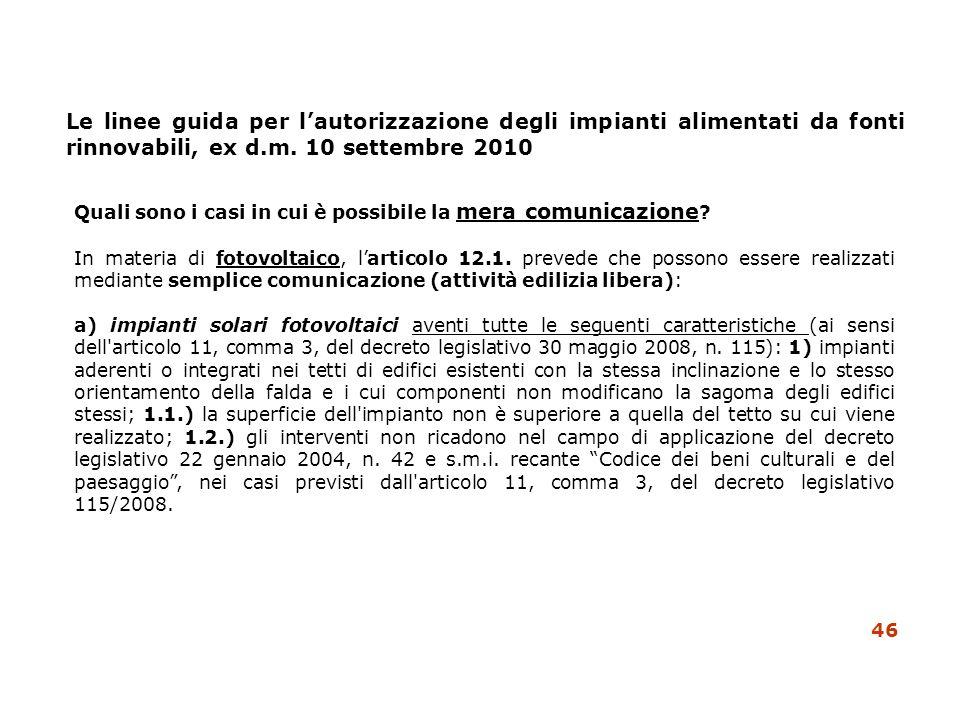 Le linee guida per lautorizzazione degli impianti alimentati da fonti rinnovabili, ex d.m. 10 settembre 2010 Quali sono i casi in cui è possibile la m