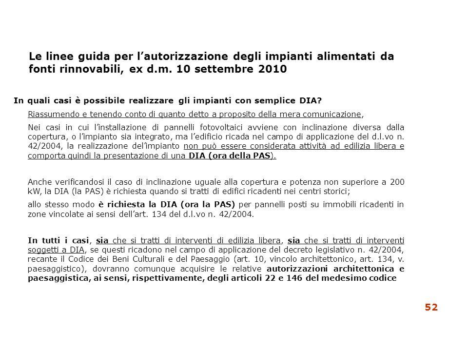 Le linee guida per lautorizzazione degli impianti alimentati da fonti rinnovabili, ex d.m. 10 settembre 2010 In quali casi è possibile realizzare gli
