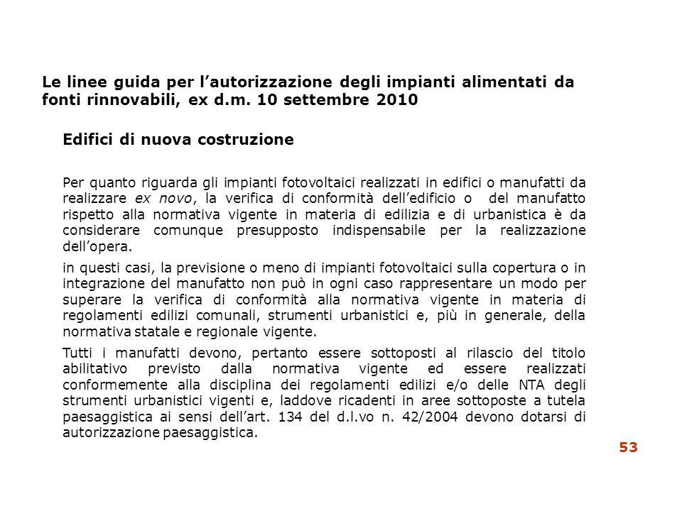 Le linee guida per lautorizzazione degli impianti alimentati da fonti rinnovabili, ex d.m. 10 settembre 2010 Edifici di nuova costruzione Per quanto r