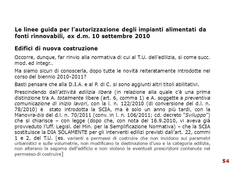 Le linee guida per lautorizzazione degli impianti alimentati da fonti rinnovabili, ex d.m. 10 settembre 2010 Edifici di nuova costruzione Occorre, dun