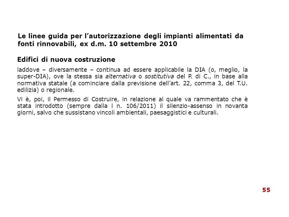 Le linee guida per lautorizzazione degli impianti alimentati da fonti rinnovabili, ex d.m. 10 settembre 2010 Edifici di nuova costruzione laddove – di
