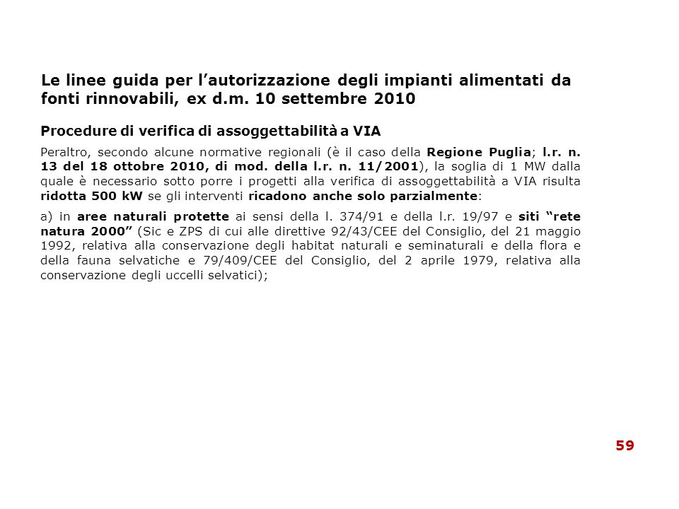 Le linee guida per lautorizzazione degli impianti alimentati da fonti rinnovabili, ex d.m. 10 settembre 2010 Procedure di verifica di assoggettabilità