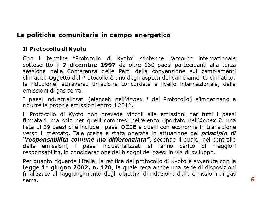 Le politiche comunitarie in campo energetico Il Libro Bianco e il piano dazione della Comunità del 1997.