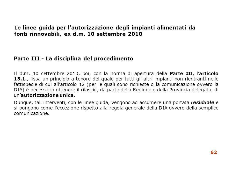 Parte III - La disciplina del procedimento Il d.m. 10 settembre 2010, poi, con la norma di apertura della Parte III, larticolo 13.1., fissa un princip