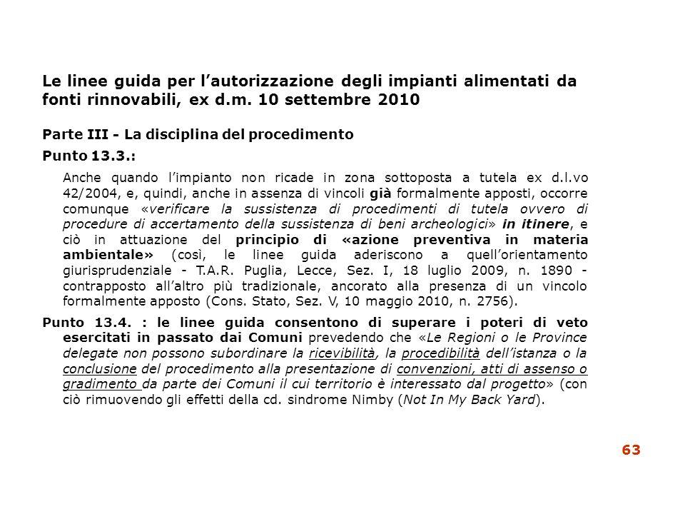 Parte III - La disciplina del procedimento Punto 13.3.: Anche quando limpianto non ricade in zona sottoposta a tutela ex d.l.vo 42/2004, e, quindi, an