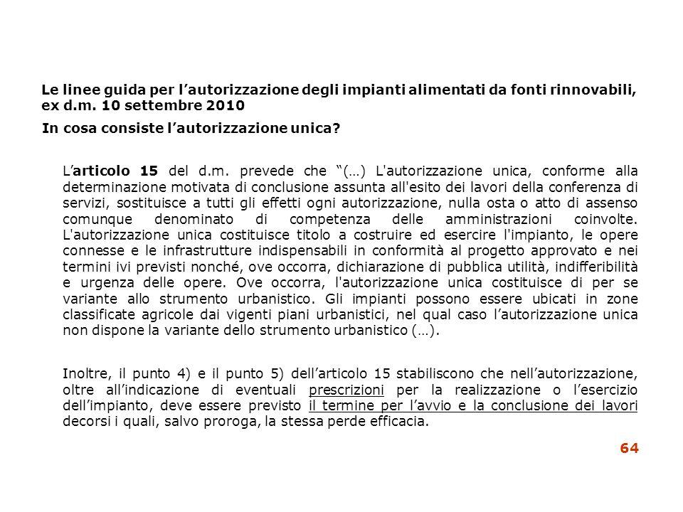 Le linee guida per lautorizzazione degli impianti alimentati da fonti rinnovabili, ex d.m. 10 settembre 2010 In cosa consiste lautorizzazione unica? L