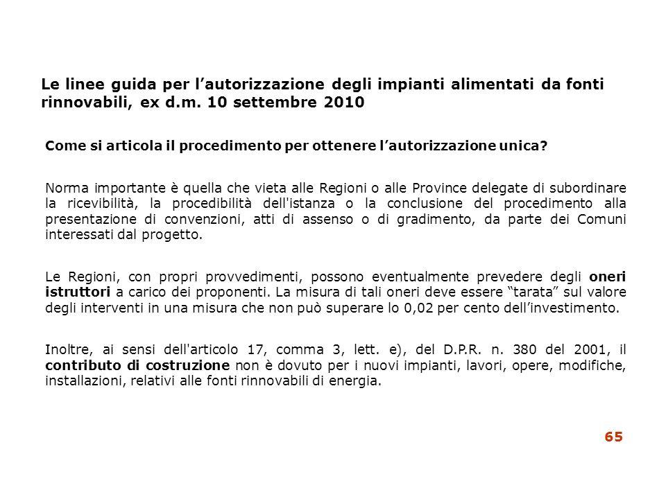 Le linee guida per lautorizzazione degli impianti alimentati da fonti rinnovabili, ex d.m. 10 settembre 2010 Come si articola il procedimento per otte