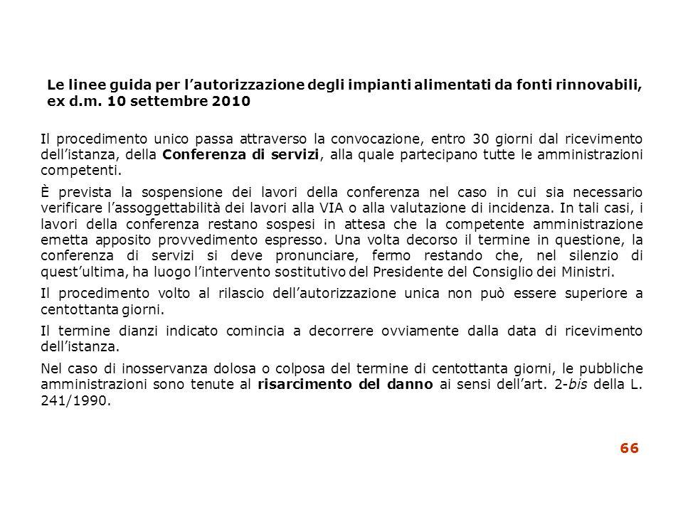 Le linee guida per lautorizzazione degli impianti alimentati da fonti rinnovabili, ex d.m. 10 settembre 2010 Il procedimento unico passa attraverso la