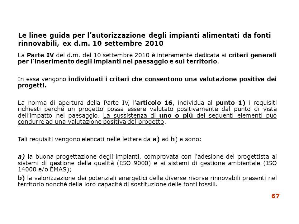 Le linee guida per lautorizzazione degli impianti alimentati da fonti rinnovabili, ex d.m. 10 settembre 2010 La Parte IV del d.m. del 10 settembre 201